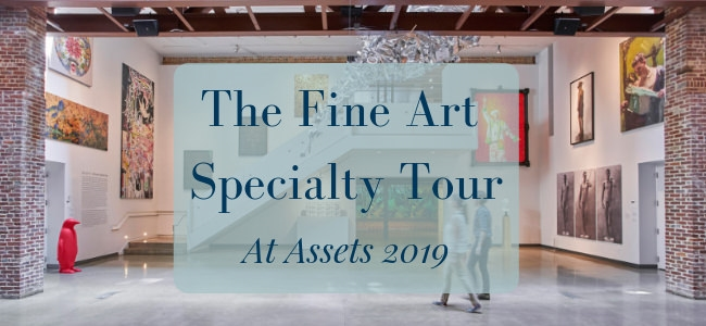 The Fine Art Specialty Tour at Assets 2019