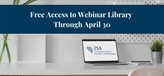 Offering You Free Access to Our Webinar Library