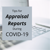Tips for Appraisal Reports During COVID-19